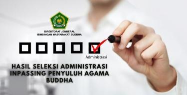 Pengumuman Hasil Seleksi Administrasi Inpassing Penyuluh Agama Buddha
